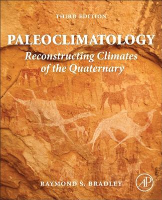 Paleoclimatology By Bradley, Raymond S.