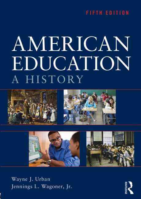 American Education By Wagoner, Jr., Jennings L./ Urban, Wayne J.