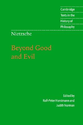 Beyond Good and Evil By Nietzsche, Friedrich Wilhelm/ Horstmann, Rolf-Peter/ Norman, Judith